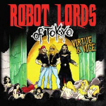 Robot Lords of Tokyo - Virtue & Vice (2013)