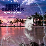 HIRSH GARDNER - My Brain Needs A Holiday  (2017)