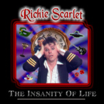 BUY - RICHIE SCARLET : The Insanity Of Life
