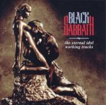 BLACK SABBATH : The Eternal Idol Working Tracks (bootleg Japan 2014)