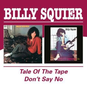 BILLY SQUIER : The Tale Of The Tape / Don't Say No (reissue 2015)