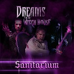 Dreams in the Witch House - Sanitarium (feat. Bruce Kulick)