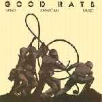 GOOD RATS : Great American Music