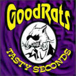 GOOD RATS : Tasty Seconds