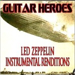 Guitar Heroes - Led Zeppelin Instrumental Renditions (label : Purple Pyramid)