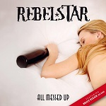 REBELSTAR feat BRUCE KULICK - All Messed Up (2018)