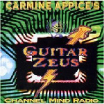 Carmine Appice's Guitar Zeus - Vol. 2: Channel Mind Radio