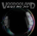 BUY - VOODOOLAND : Give Me Air