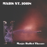 Mark St.John - Magic Bullet Theory