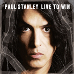 Paul Stanley : Live To Win