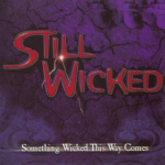 BUY > STILL WICKED : Something Wicked This Way Comes