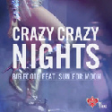 Crazy Crazy Nights - Big Foote featuring Sun for Moon