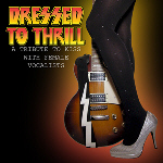 Dressed To Thrill - A Tribute to KISS with Female Vocalists 2014