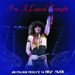 I'm a Legend Tonight - An Italian Tribute To Eric Carr