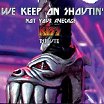 We Keep On Shoutin' - Not Your Average Kiss Tribute (2020)
