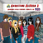 Christine Sixteen : A High-School Tribute To KISS