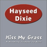 HAYSEED DIXIE : Kiss My Grass - A Hillbilly Tribute To Kiss
