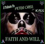 A Tribute To PETER CRISS & KISS - Faith & Will (2016)