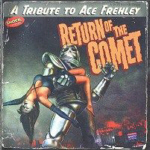 RETURN OF THE COMET - A Tribute To Ace Frehley (1997)