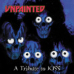 UNPAINTED - A Tribute To Kiss